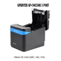 GPRINTER GP-C80250II 80MM TERMAL FİŞ YAZICI 3 PORT ETH USB  RS232